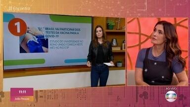 Bem Estar: Brasil vai participar dos testes da vacina para a COVID- 19 - Pandemia deve aumentar o autocuidado nos EUA