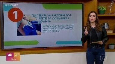 Vacina contra Covid-19: 2.000 pessoas serão testadas no Rio de Janeiro e São Paulo - O Brasil fará parte do estudo da vacina de Oxford, que vai testar a vacina em 10 mil pacientes. O país será o primeiro fora do Reino Unido a testar – serão duas mil pessoas.