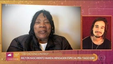 Tiago Iorc relembra parceria com Milton Nascimento - O cantor também apresenta música inédita