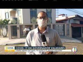 Covid-19: Confira como está a situação em Governador Valadares - Prefeitura de Valadares registra 232 casos e 16 mortes pela Covid-19.