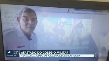 Professor do Colégio Militar de Brasília é afastado após criticar atuação da PM - Educador disse que corporação agiu com 'dois pesos e duas medidas' em ato em São Paulo, no fim de semana, e criticou manifestante de direita. Colégio abriu processo administrativo.