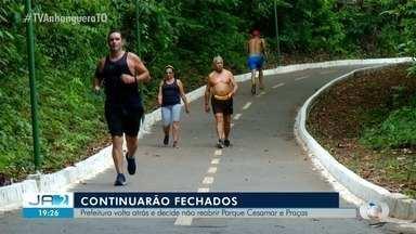 Prefeitura cancela reabertura de parques e praças em Palmas - Prefeitura cancela reabertura de parques e praças em Palmas