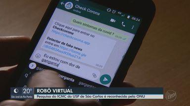Pesquisador da USP cria robô virtual que ajuda a diagnosticar Covid por telefone - 'Check Corona' foi desenvolvido em São Carlos e é reconhecido pela ONU.