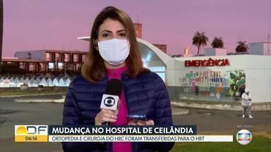 Mudança no Hospital de Ceilândia - Parte dos atendimentos nas áreas de ortopedia e cirurgia geral foi transferida para o Hospital de Taguatinga.