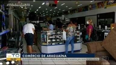Comércio reabre em Araguaína, mas ainda é importante manter o distanciamento - Comércio reabre em Araguaína, mas ainda é importante manter o distanciamento