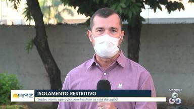 Sesdec monta operação para fiscalizar as ruas da capital - Secretário da sesdec, José Hélio Cysneiros Pachá, fala sobre isolamento restritivo.