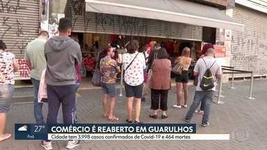 Cidade de Guarulhos tem 3.998 casos confirmados de Covid-19 e 464 mortes - Comércio é reaberto na cidade no dia dos namorados. Abertura foi antecipada, pois só aconteceria na segunda-feira (15).