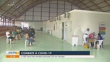 UBS Santa Inês 24h vai atender pacientes suspeitos da Covid-19 em Macapá - UBS Santa Inês 24h vai atender pacientes suspeitos da Covid-19 em Macapá
