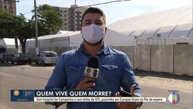 Sem hospital de campanha e sem leitos de UTI, pacientes em Campos ficam na fila de espera - Após vários atrasos, ainda não se sabe se o hospital de campanha no município vai ser entregue.
