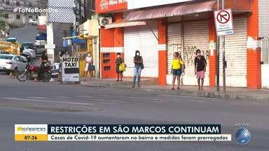 Bairro de São Marcos, em Salvador, prorroga as medidas de restrições - Estabelecimentos comerciais do bairro devem se manter fechados, exceto os que prestam serviços essenciais.