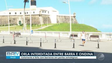 Trecho da orla entre Barra e Ondina é interditado a partir desta terça-feira - Medida foi anunciada pela prefeitura de Salvador na segunda-feira (15) e entra em vigor nesta terça (16).