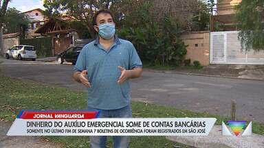 Dinheiro do auxílio emergencial some de contas bancárias - Só no fim de semana, sete boletins de ocorrência foram registrados em São José dos Campos.