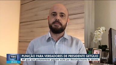 MPSC pede que vereadores de Presidente Getúlio paguem multa por descumprirem decreto - MPSC pede que vereadores de Presidente Getúlio paguem multa por descumprirem decreto
