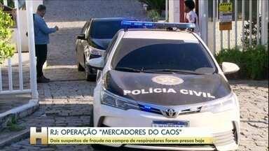 Dois são presos em nova fase de operação contra irregularidades na compra de respiradores - Carlos Frederico Verçosa Duboc é ordenador de despesas da secretaria. Também foi preso o empresário Anderson Bezerra. A operação acontece no Rio de Janeiro.