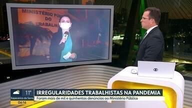 Ministério Público do Trabalho já recebeu mais de 1500 denúncias durante a pandemia - Maioria de irregularidades é de falta de medidas de proteção.