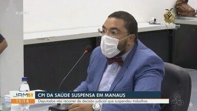 CPI da Saúde é suspensa em Manaus após decisão judicial - Deputados vão recorrer da decisão que suspendeu trabalhos.