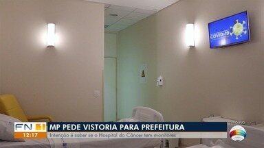 Ministério Público pede vistoria para Prefeitura de Presidente Prudente - Intenção é saber se o Hospital do Câncer tem monitores.