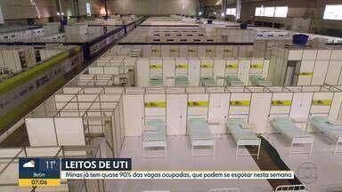 Minas já tem quase 90% das vagas ocupadas, que podem se esgotar nesta semana - Abertura de comércio antes da hora em algumas cidades pode ter contribuído pro crescimento do número de casos