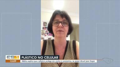 Médica do ES explica como plástico protege contra coronavírus - Veja a dica.