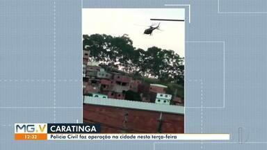 Polícia Civil realiza operação em Caratinga nesta terça-feira (23) - Operação foi realizada no bairro Esplanada, no Morro da Lagartixa, com o objetivo de prender suspeitos por tráfico de drogas na região.