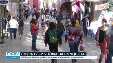 MP pede fechamento do comércio não essencial em Vitória da Conquista, sudoeste da Bahia - O Ministério Público entrou como uma ação civil pública pedindo fechamento do comércio e templos religiosos da cidade.