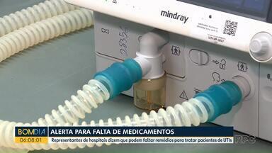 Alerta para falta de medicamentos durante a pandemia - Representantes de hospitais dizem que podem faltar remédios para tratar pacientes de UTIs.
