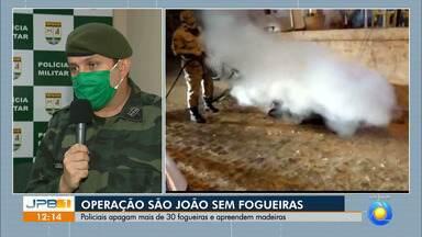 Operação de combate às fogueiras intensifica fiscalizações na Paraíba - Policias apagaram cerca de 30 fogueiras neste São João.