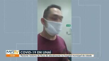 Paciente do hospital de Unaí reclama de atendimento médico na cidade - Ao chegar na unidade de saúde, ele teria sido colocado em uma mesma sala onde um homem, que teve o teste positivo para covid-19, estava.
