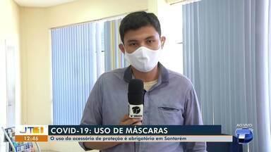 Santarenos têm ido às ruas sem usar máscaras de proteção faciais; acessório é obrigatório - Saiba como está sendo realizada a fiscalização do decreto municipal.