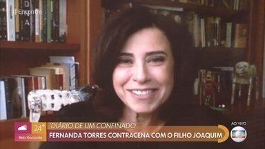Fernanda Torres interpreta uma terapeuta em 'Diário de Um Confinado' - Atriz fala da loucura que foram as gravações em sua própria casa
