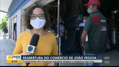 Reabertura do comércio de João Pessoa - Confira os detalhes com os repórteres Plínio Almeida e Sílvia Torres.