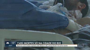 Bairros com maior número de mortes por Covid-19 ficam na zona oeste - Número de óbitos na cidade do Rio é de 7.432.