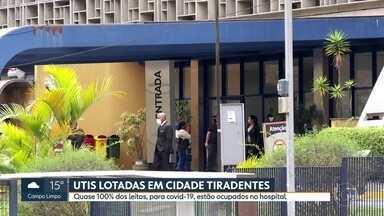 Hospital Cidade Tiradentes está com UTIS lotados - Leitos da UTI no hosptal está quase chegando à capacidade máxima