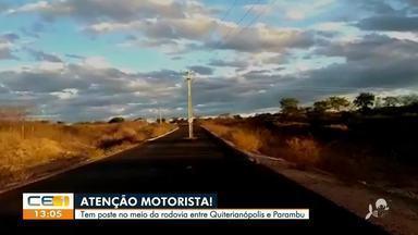 Atenção motorista: tem um poste no meio da rodovia entre Quiterianópolis a Parambu - Saiba mais no g1.com.br/ce