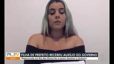 Filha do prefeito de Rio das Ostras devolve auxílio emergencial - Prefeito ainda não se manifestou sobre o assunto.