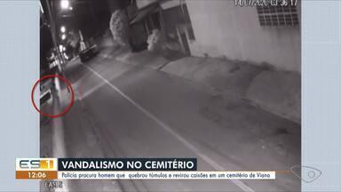 Polícia procura homem que quebrou túmulos e revirou caixões em cemitério de Viana - Veja a reportagem!