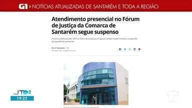 Suspensão de atendimento presencial no Fórum é notícia em destaque no G1 Santarém - Acesse a reportagem completa no g1.com.br/tvtapajos