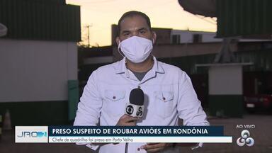 Suspeito de roubas aviões em Rondônia é preso pela Polícia civil - Preso é chefe de uma quadrilha especializada em roubos de caminhonetes e aviões, segundo a polícia