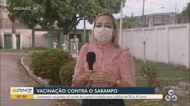 Campanha de vacinação contra o sarampo é voltada para público de 20 à 49 anos em Macapá - Campanha de vacinação contra o sarampo é voltada para público de 20 à 49 anos em Macapá
