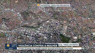 Homem agride esposa, que está grávida de 9 meses, em Belo Horizonte - Agressor foi preso em flagrante e vítima levada para o hospital Odilon Behrens