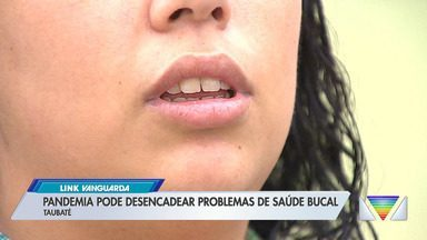 Pandemia pode desencadear problemas de saúde bucal - Especialista em Taubaté faz alerta.