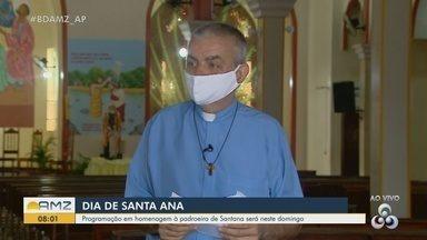 Dia de Santa Ana: padroeira de Santana terá celebrações religiosas neste domingo - Dia de Santa Ana: padroeira de Santana terá celebrações religiosas neste domingo