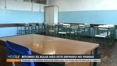 Retorno às aulas não tem data definida no Paraná - Protocolo com medidas está sendo elaborado, mas ainda não há data para o retorno