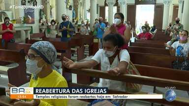 Após quatro meses fechados, templos religiosos reabrem nesta sexta-feira - Para celebrar, os baianos voltaram a frequentar as igrejas da capital baiana.