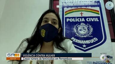 Cresce número de feminicídios em Pernambuco - Delegada seccional de Petrolina fala sobre o assunto.