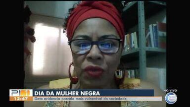 Dia da Mulher Negra evidencia parcela mais vulnerável da sociedade - Dia da Mulher Negra evidencia parcela mais vulnerável da sociedade