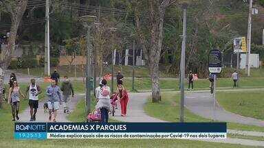 Médico infectologista explica quais os riscos de fazer atividades em parques e academias - O decreto atual de Curitiba suspende atividades em parques e autoriza a abertura de academias.
