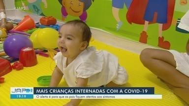 Casos de crianças internadas com Covid-19 aumentam no Amapá - Alerta para pais é que fiquem mais atentos aos sintomas e não ignorem indícios.