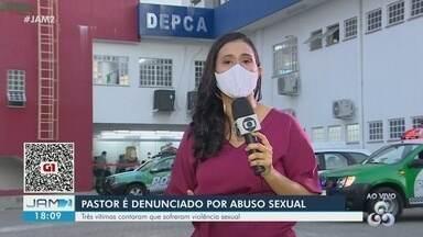 Em Manaus, pastor é denunciado por abuso sexual - Crimes teriam ocorrido em 2009.