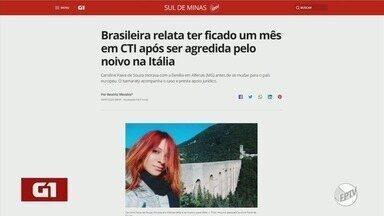 G1 destaca história de brasileira que relata ter ficado um mês em CTI após ser agredida - G1 destaca história de brasileira que relata ter ficado um mês em CTI após ser agredida